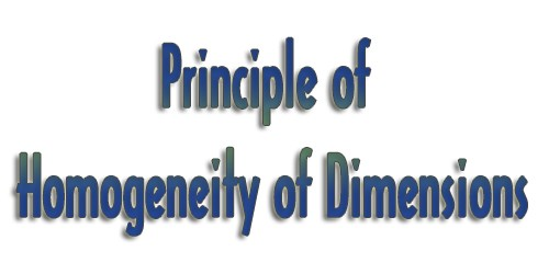 Principle of Homogeneity of Dimensions