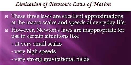 Limitation of Newton's Laws of Motion