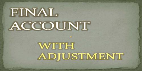 Final Account Adjustments