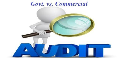 Govt. Audit vs. Commercial Audit