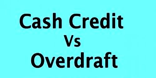 Differences between Overdraft and Cash Credit