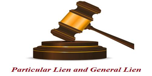Differences between Particular Lien and General Lien