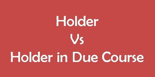 Distinguish between holder and holder in due course