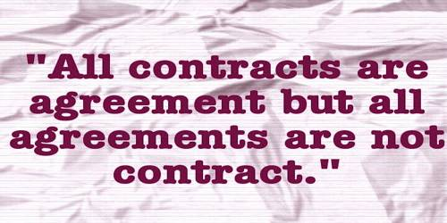 All agreements are not contracts but all contracts are agreement – Explanation