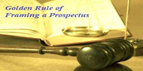 Golden Rule of Framing a Prospectus
