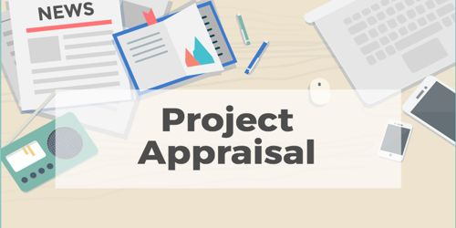 Why is the project appraisal done?