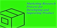 Marketing Research Process for Developing and Improving Product