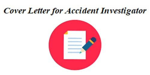 Cover Letter for Accident Investigator