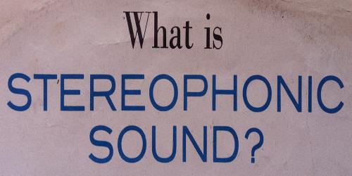 What is Stereophonic Sound?