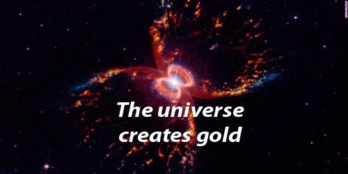 How the universe creates Gold?
